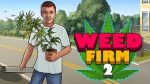 Weed Firm 2